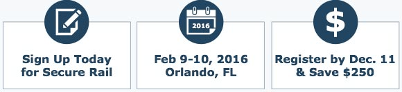 Sign Up Today for Secure Rail  Feb 9-10, 2016  Register by Dec. 11 & Save $250