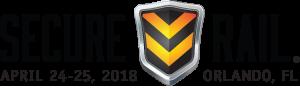 Secure Rail 2018 - April 24-25, 2018 - Orlando, FL